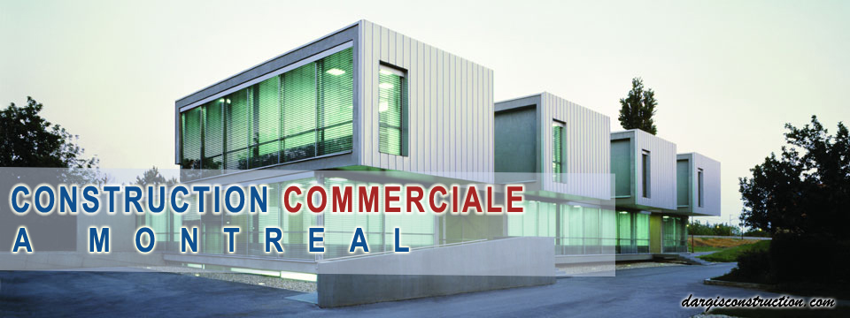 Construction commerciale montreal