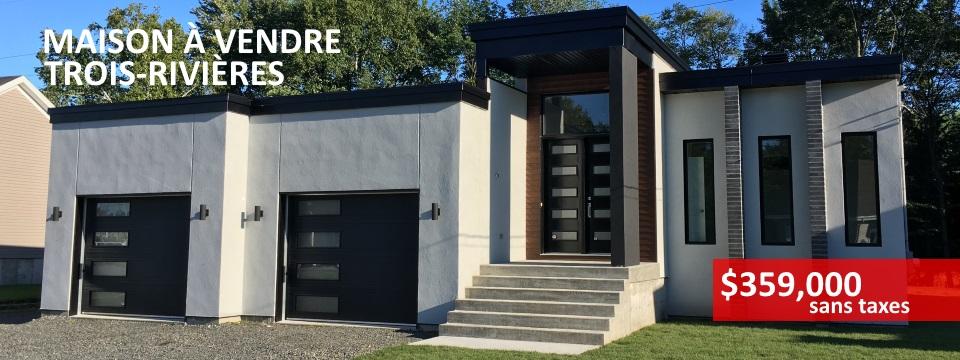 Bien-aimé Maison a vendre Trois-Rivieres style contemporain moderne DA87